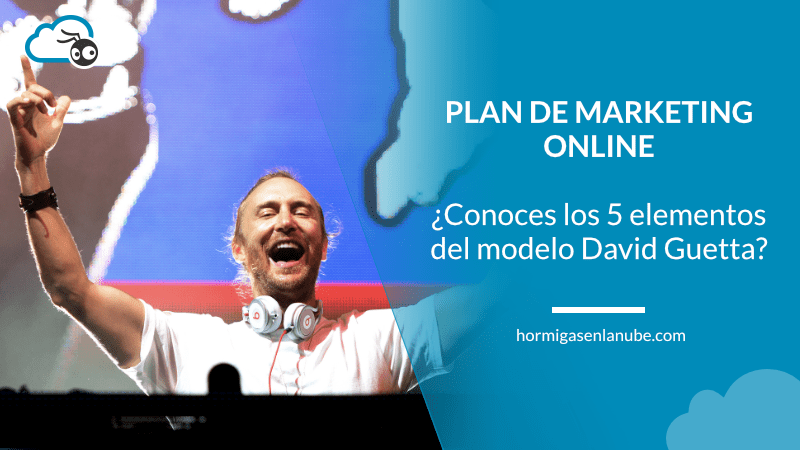 5 elementos de tu plan de marketing segun el modelo david guetta