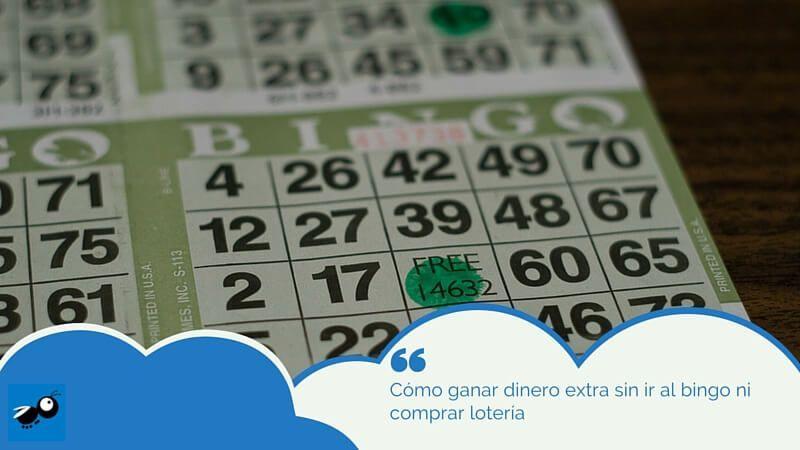 Cómo ganar dinero extra sin ir al bingo ni comprar lotería