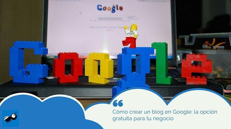 Cómo crear un blog en Google: la opción gratuita para tu negocio
