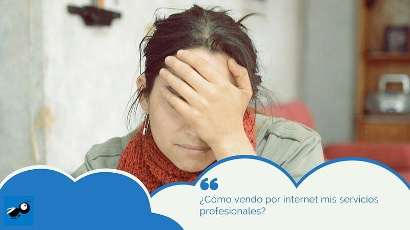 ¿Cómo vendo por internet mis servicios profesionales?