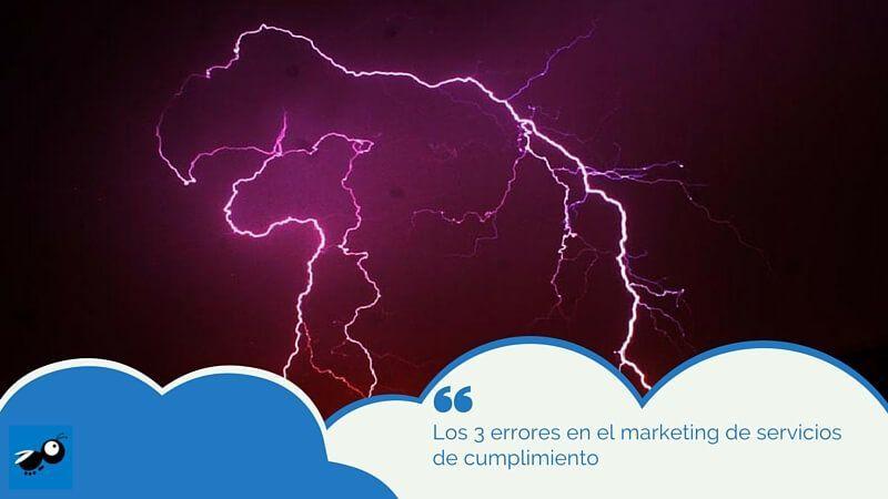 Los 3 errores en el marketing de servicios de cumplimiento
