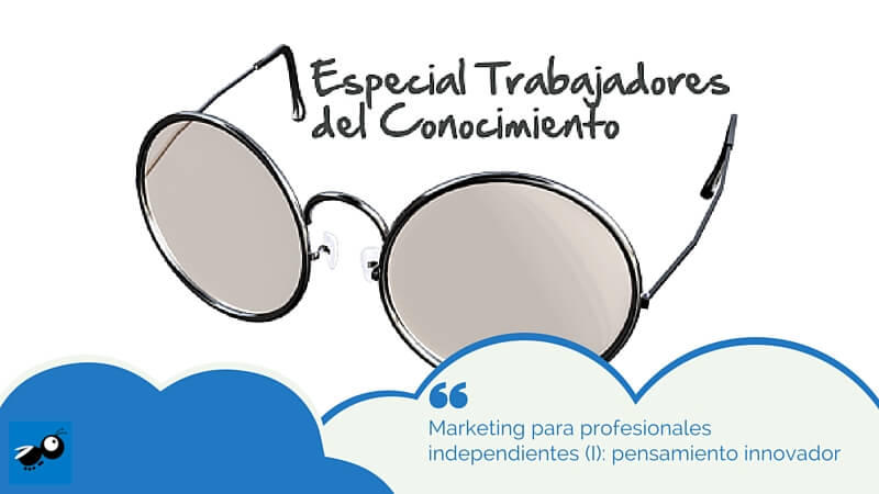 Marketing para profesionales independientes (I): pensamiento innovador