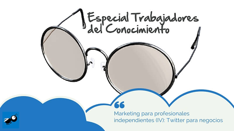 Marketing para profesionales independientes (IV): Twitter para negocios