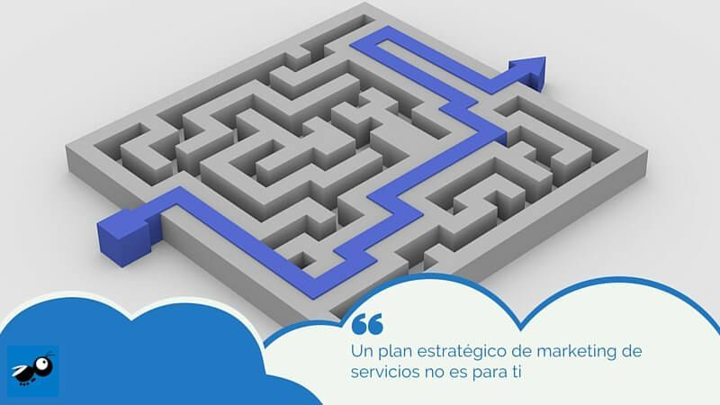 Un plan estratégico de marketing de servicios no es para ti
