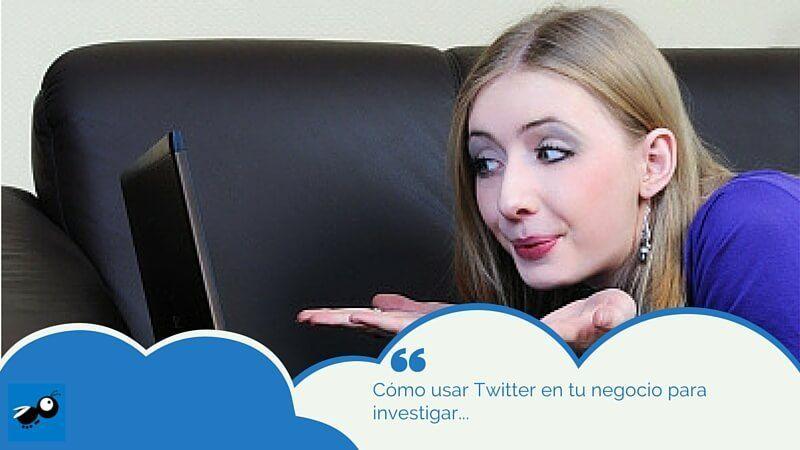 Cómo usar Twitter en tu negocio para investigar...