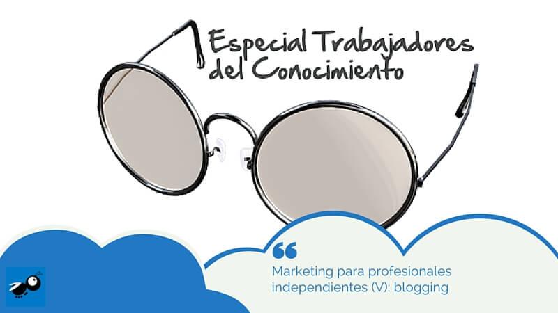 Marketing para profesionales independientes (V): blogging