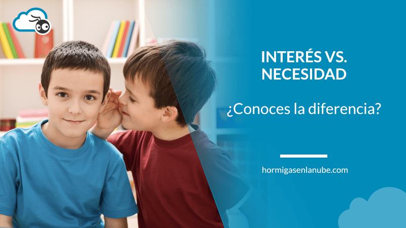 diferencia entre interés y necesidad