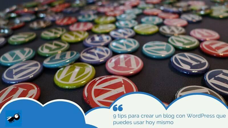 9 tips para crear un blog con WordPress que podrás aplicar ya mismo