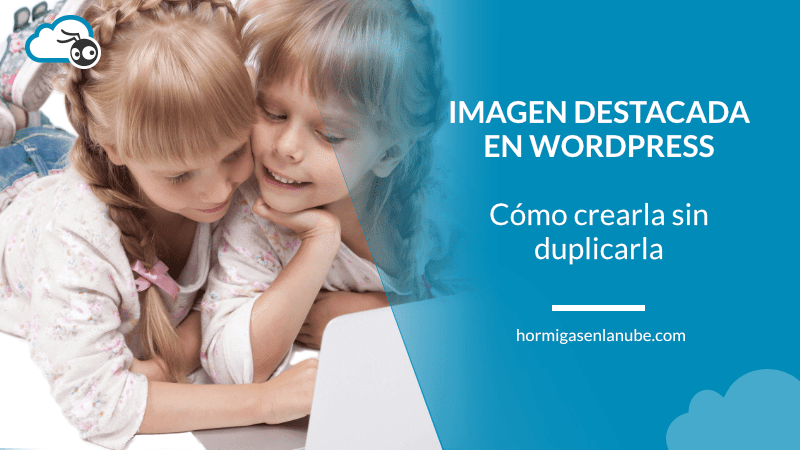 cómo crear una imagen destacada en wordpress sin duplicarla