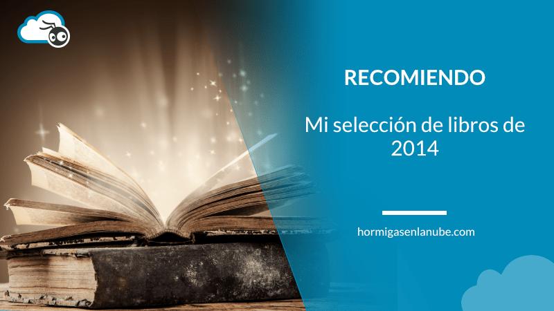 Recomiendo 2014: mi selección de libros