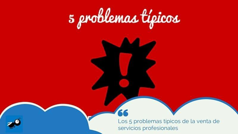 Los 5 problemas típicos de la venta de servicios profesionales