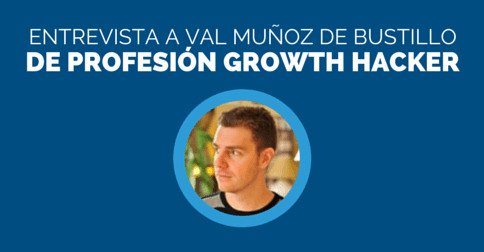 entrevista a val munoz de bustillo growth hacker