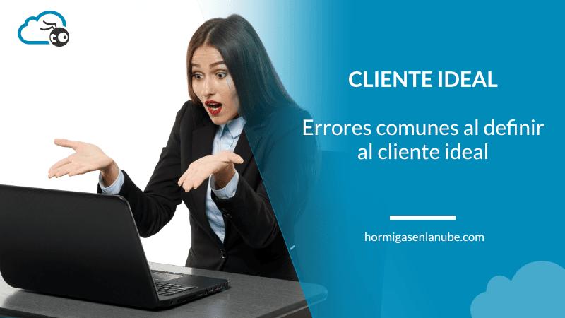 errores comunes al definir al cliente ideal