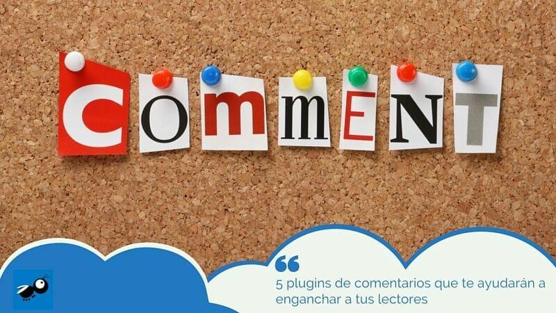 5 plugins de comentarios que te ayudarán a enganchar a tus lectores