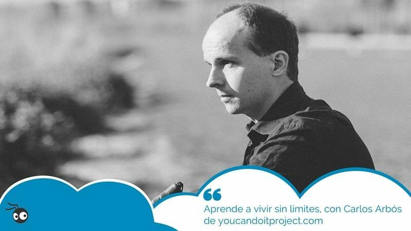 Entrevista a Carlos Arbós, del blog Youcandoitproject.com