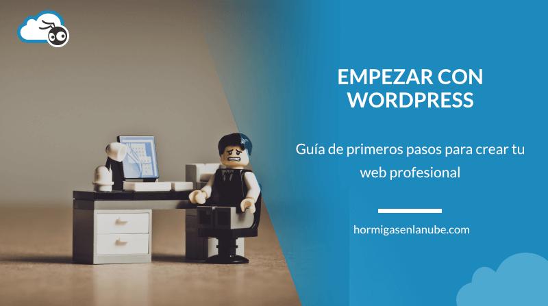 Empezar con WordPress: Guía Práctica para crear tu web en una tarde