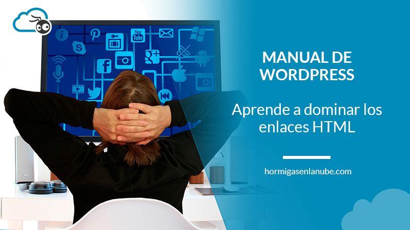 MANUAL DE WP] Cómo agregar enlaces HTML en páginas y posts