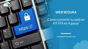 Cómo convertir tu web en HTTPS en 4 sencillos pasos
