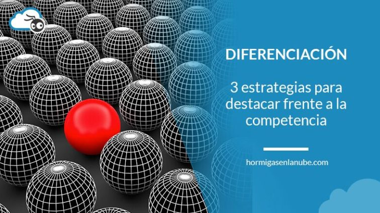 3 estrategias para diferenciarse de los competidores