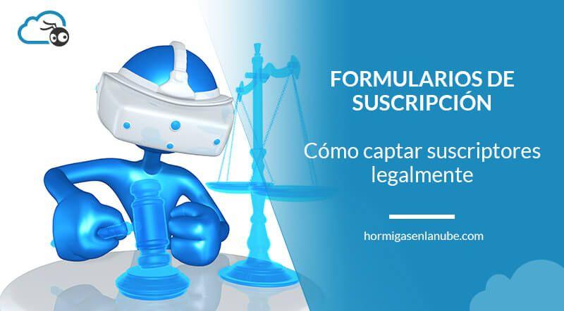 Como diseñar un formulario de suscripción para captar leads legalmente