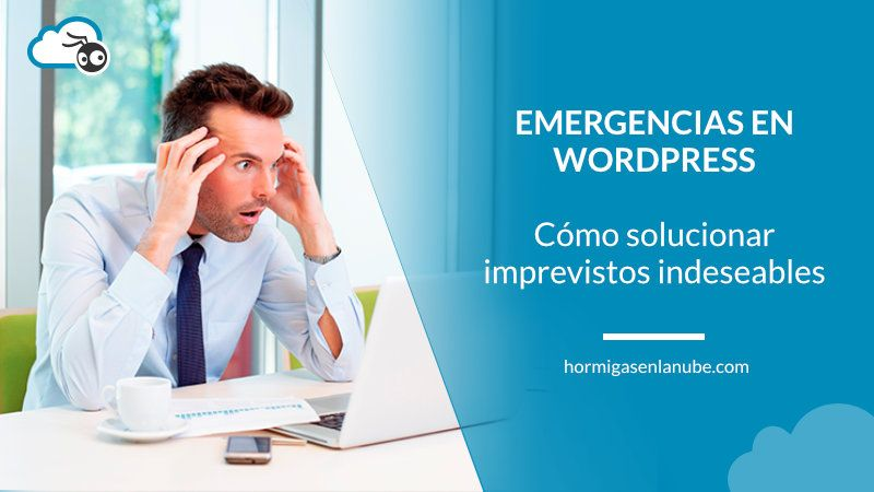 Tutorial para solucionar emergencias en WordPress